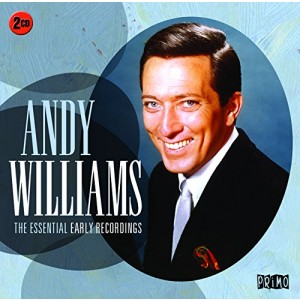 ANDY WILLIAMS-THE ESSENTIAL EARLY RECORDINGS