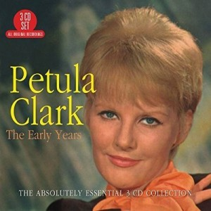 PETULA CLARK-THE EARLY YEARS: THE ABSOLUTELY ESSENTIAL 3CD COLLECTION