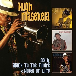 HUGH MASEKELA-SIXTY / BLACK TO THE FUTURE / NOTES OF LIFE