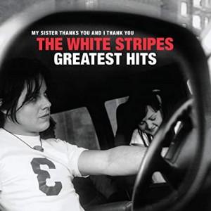 WHITE STRIPES-WHITE STRIPES GREATEST HITS