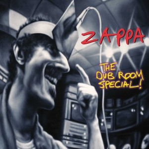 FRANK ZAPPA-THE DUB ROOM SPECIAL!