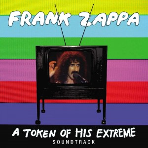 FRANK ZAPPA-A TOKEN OF HIS EXTREME