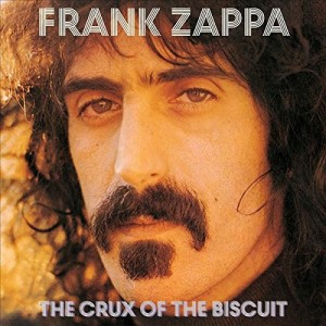 FRANK ZAPPA-THE CRUX OF THE BISCUIT