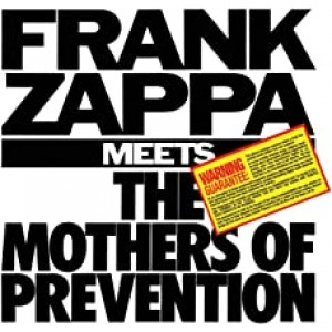 FRANK ZAPPA-FRANK ZAPPA MEETS THE MOTHERS OF PREVENTION