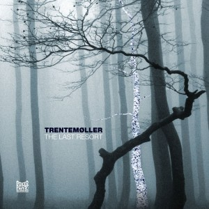 TRENTEMOLLER-THE LAST RESORT