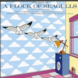 A FLOCK OF SEAGULLS-THE BEST OF