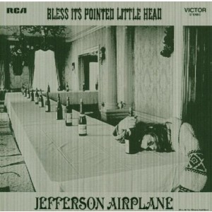 JEFFERSON AIRPLANE-BLESS ITS POINTED LITTLE HEAD
