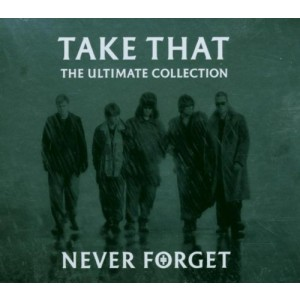 TAKE THAT-NEVER FORGET ULT.COLLECTION