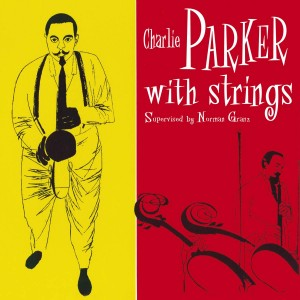 CHARLIE PARKER-WITH STRINGS