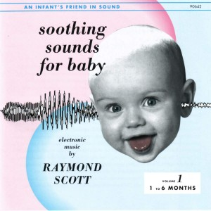 RAYMOND SCOTT-SOOTHING SOUNDS FOR BABY VOL.1