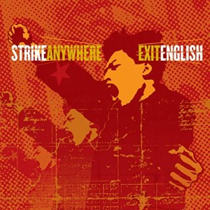 STRIKE ANYWHERE-EXIT ENGLISH