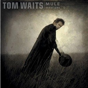TOM WAITS-MULE VARIATIONS (REMASTER)