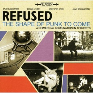 REFUSED-THE SHAPE OF PUNK TO COME