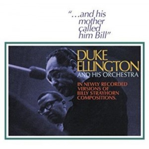 DUKE ELLINGTON-..AND HIS MOTHER CALLED HIM BILL