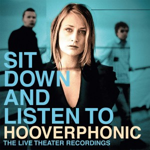 HOOVERPHONIC-SIT DOWN AND LISTEN TO