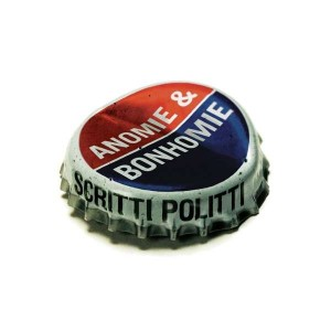 SCRITTI POLITTI-ANOMIE & BONHOMIE