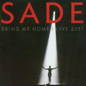 SADE-BRING ME HOME: LIVE 2011