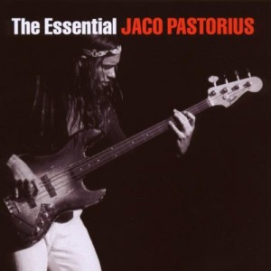 JACO PASTORIUS-THE ESSENTIAL