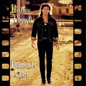 RODNEY CROWELL-DIAMONDS AND DIRT