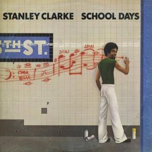 STANLEY CLARKE-SCHOOL DAYS