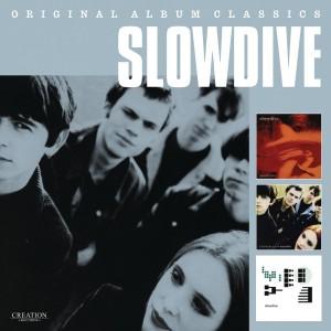 SLOWDIVE-ORIGINAL ALBUM CLASSICS