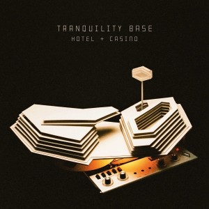 ARCTIC MONKEYS-TRANQUILITY BASE HOTEL + CASINO