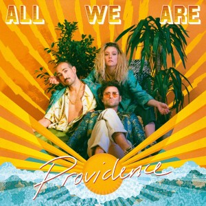 ALL WE ARE-PROVIDENCE