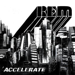 R.E.M.-ACCELERATE (REMASTERED)