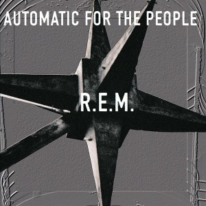 R.E.M.-AUTOMATIC FOR THE PEOPLE (REMASTERED)