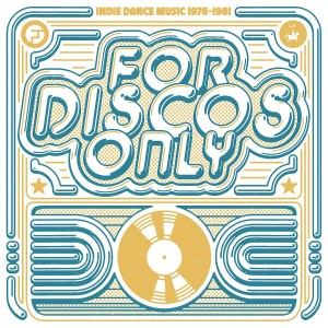 VARIOUS ARTISTS-FOR DISCOS ONLY: INDIE DANCE MUSIC FROM FANTASY & VANGUARD RECORDS (1976-1981)