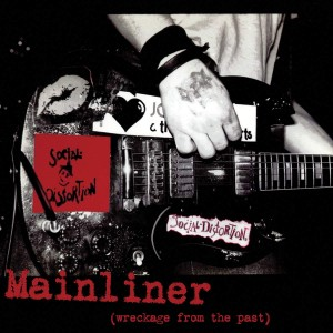 SOCIAL DISTORTION-MAINLINER (WRECKAGE FROM THE PAST)
