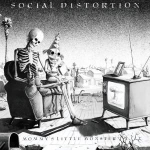 SOCIAL DISTORTION-MOMMY´S LITTLE MONSTER