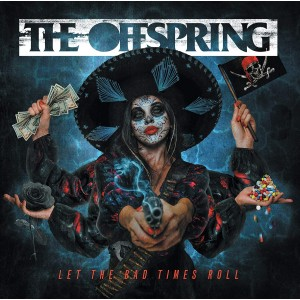 OFFSPRING-LET THE BAD TIMES ROLL (INDIE STORES)