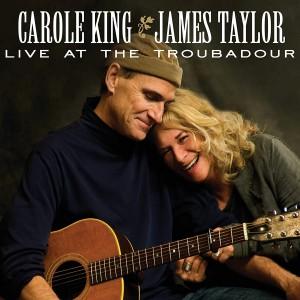 CAROLE KING & JAMES TAYLOR-LIVE AT THE TROUBADOUR