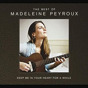 MADELEINE PEYROUX-KEEP ME IN YOUR HEART FOR A WHILE: THE BEST OF MADELEINE PEYROUX