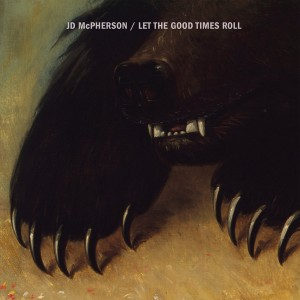 JD MCPHERSON-LET THE GOOD TIMES ROLL