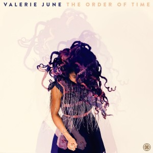 VALERIE JUNE-THE ORDER OF TIME