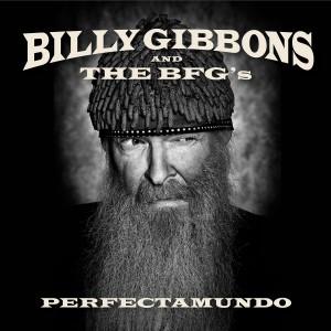 BILLY GIBBONS AND THE BFG´S-PERFECTAMUNDO