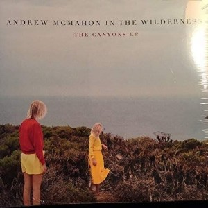 ANDREW MCMAHON IN THE WILDERNESS-THE CANYONS EP