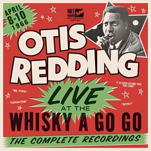 OTIS REDDING-LIVE AT THE WHISKY A GO GO: THE COMPLETE RECORDINGS