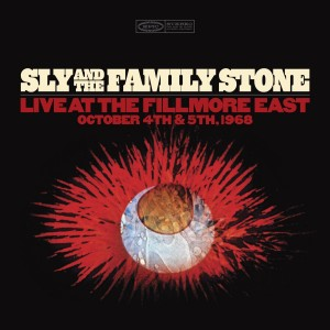 SLY & THE FAMILY STONE-LIVE AT THE FILLMORE EAST OCTOBER 4TH & 5TH 1968