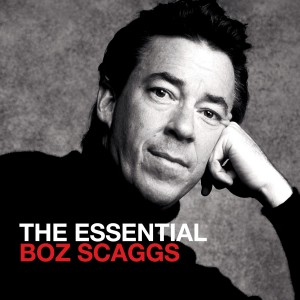 SCAGGS BOZ-THE ESSENTIAL BOZ SCAGGS