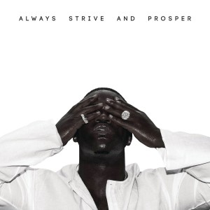 A$AP FERG-ALWAYS STRIVE AND PROSPER