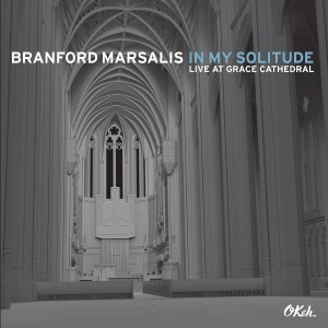 BRANFORD MARSALIS-IN MY SOLITUDE:LIVE IN GRACE CATHEDRAL
