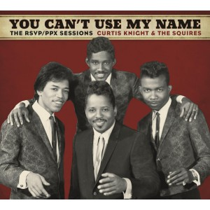 CURTIS KNIGHT & THE SQUIRES-YOU CAN´T USE MY NAME