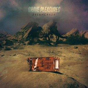 GRAVE PLEASURES-DREAMCRASH