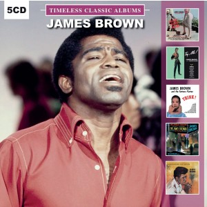 JAMES BROWN-TIMELESS CLASSIC ALBUMS