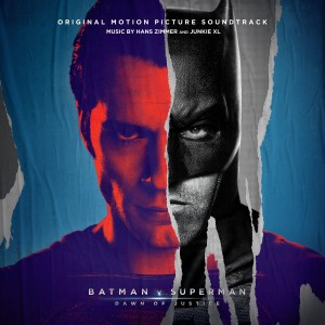HANS ZIMMER AND JUNKIE XL-BATMAN V SUPERMAN: DAWN OF JUSTICE (ORIGINAL MOTION PICTURE SOUNDTRACK)