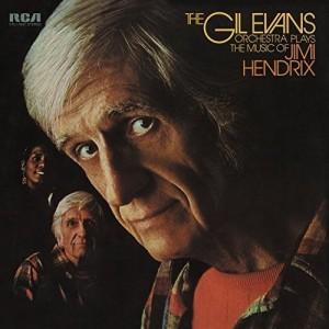 GIL EVANS-PLAYS THE MUSIC OF JIMI HENDRIX