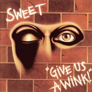 SWEET-GIVE US A WINK EXTENDED